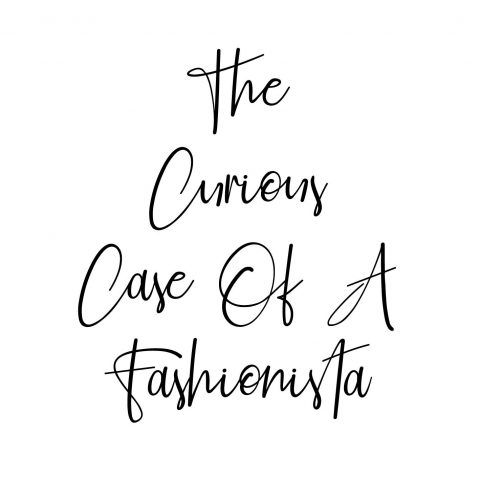 TheCuriousCaseOfAFashionista - Thoughts, observations and everything nice...